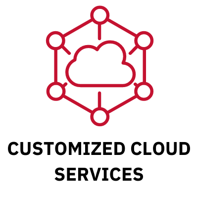 CUSTOMIZED CLOUD SERVICES